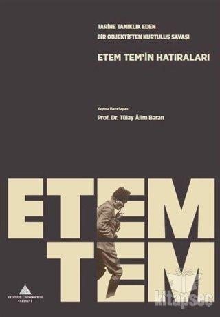 """""""Tarihe Tanıklık Eden Bir Objektiften Kurtuluş Savaşı: Etem Tem'in Hatıraları"""" Kitapçılarda"""