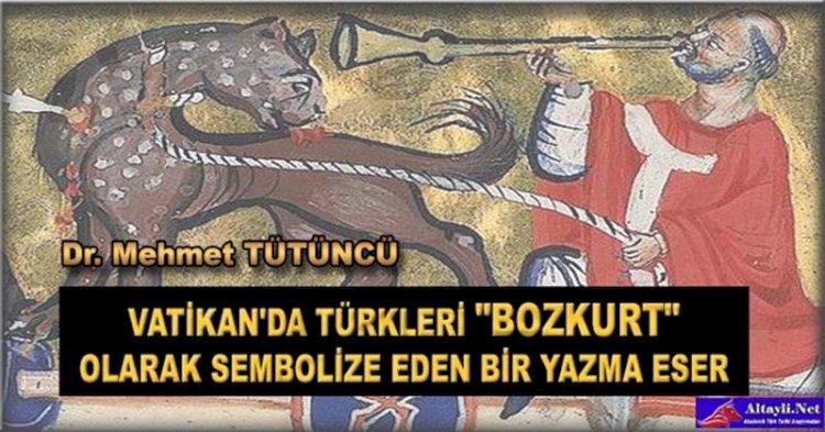 """VATİKAN'DA TÜRKLERİ """"BOZKURT"""" OLARAK SEMBOLİZE EDEN BİR YAZMA ESER"""