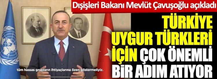 Türkiye, Uygur Türkleri için çok önemli bir adım atıyor! Dışişleri Bakanı Mevlüt Çavuşoğlu açıkladı