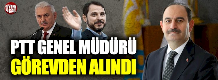 PTT Genel Müdürü görevden alındı  Kaynak Yeniçağ: PTT Genel Müdürü görevden alındı