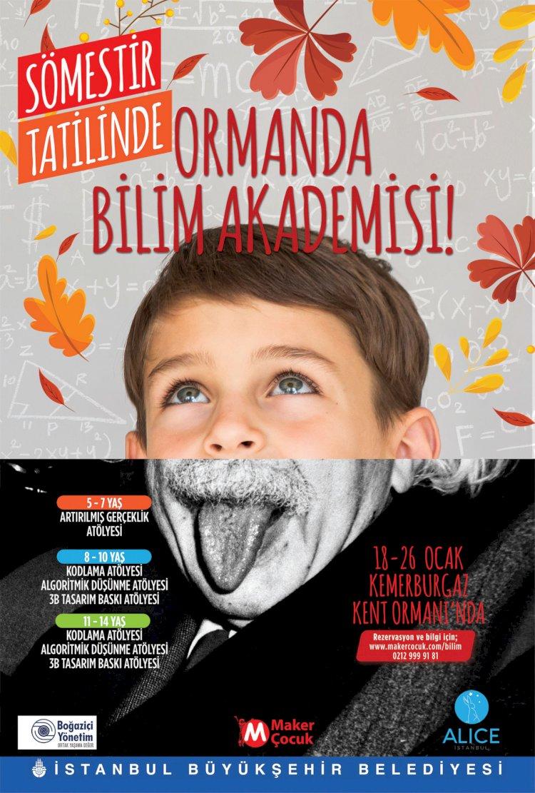 """İBB'DEN ÇOCUKLARA ÖZEL """"ORMANDA BİLİM AKADEMİSİ"""""""